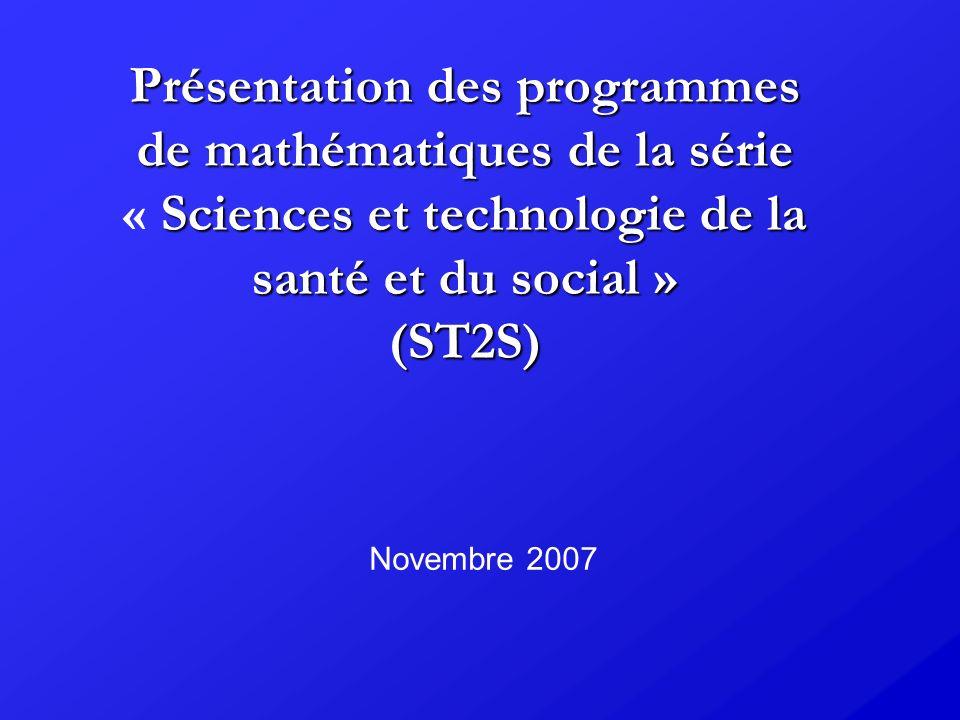 Présentation des programmes de mathématiques de la série « Sciences et technologie de la santé et du social » (ST2S)