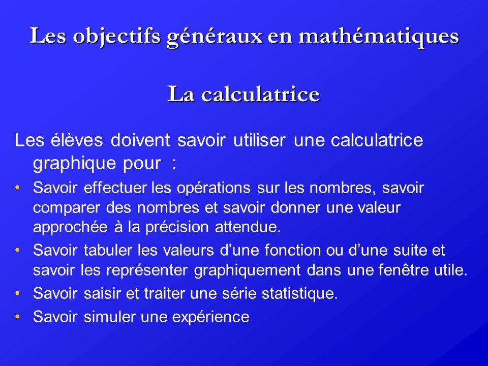 Les objectifs généraux en mathématiques La calculatrice