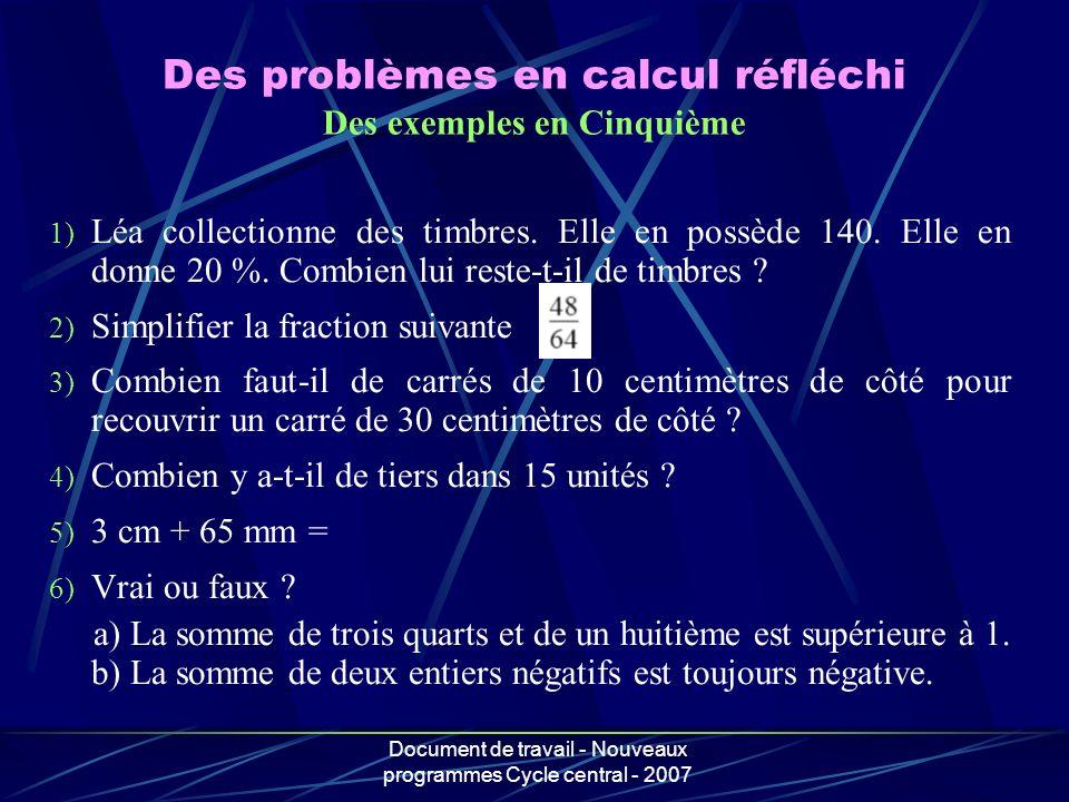 Des problèmes en calcul réfléchi Des exemples en Cinquième