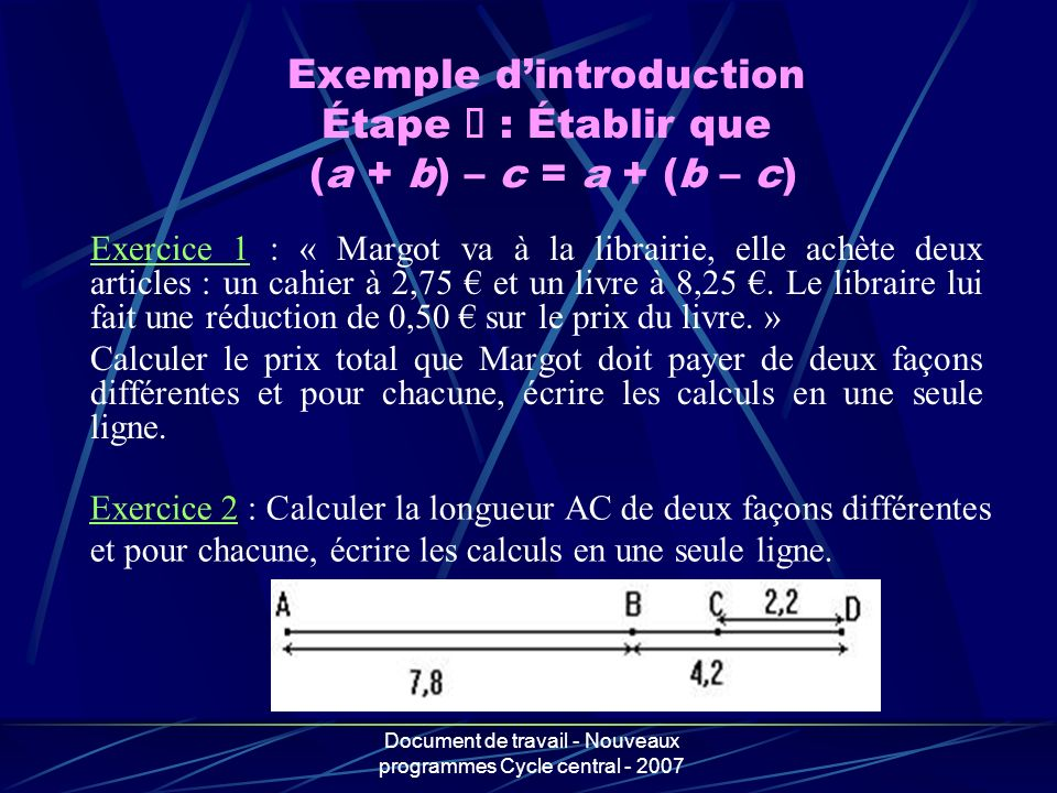 Exemple d'introduction Étape € : Établir que (a + b) – c = a + (b – c)
