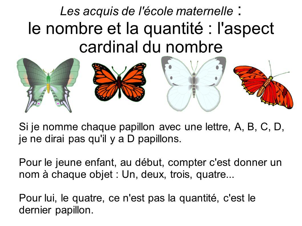 Les acquis de l école maternelle : le nombre et la quantité : l aspect cardinal du nombre
