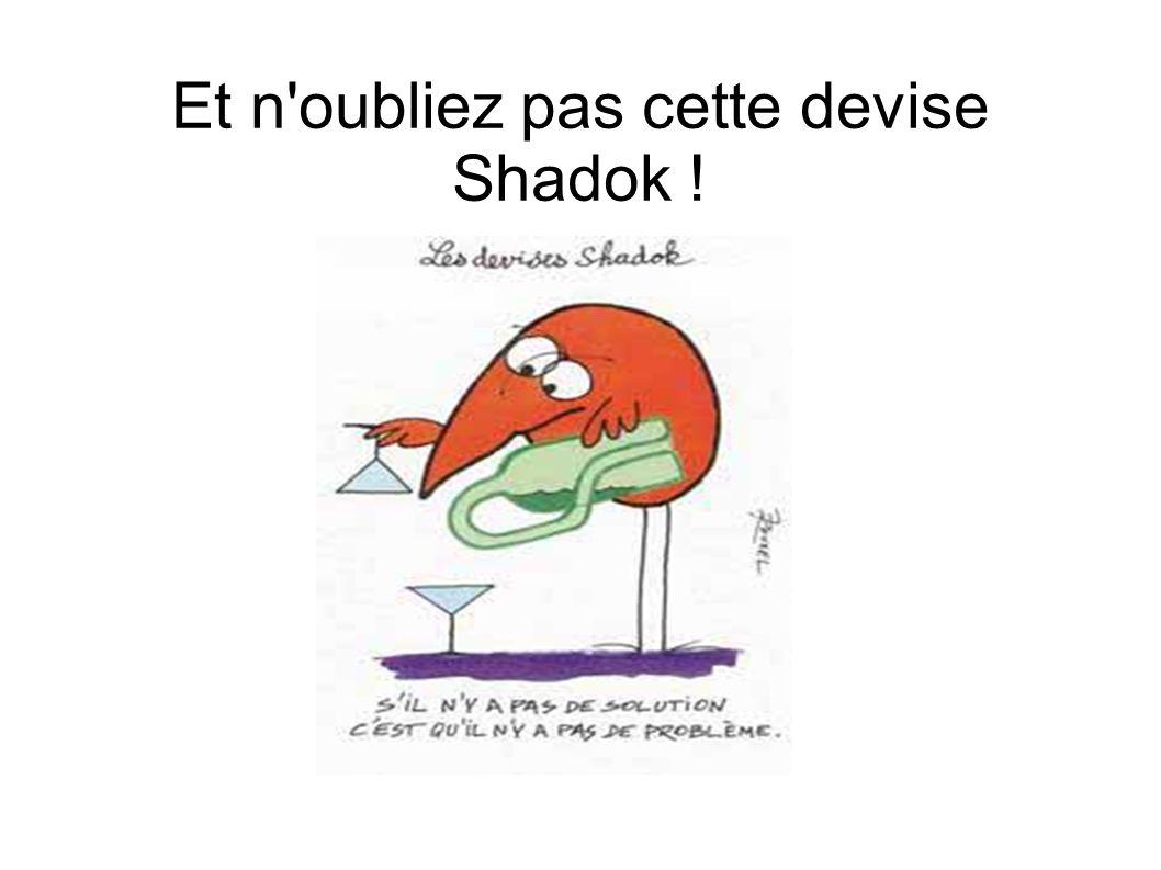 Et n oubliez pas cette devise Shadok !