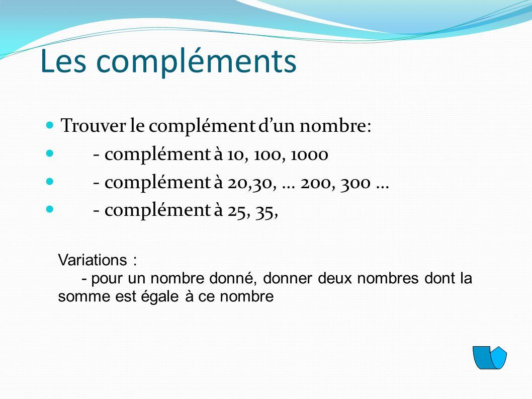 Les compléments Trouver le complément d'un nombre: