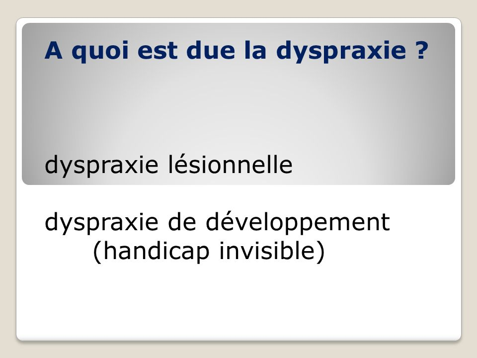 A quoi est due la dyspraxie