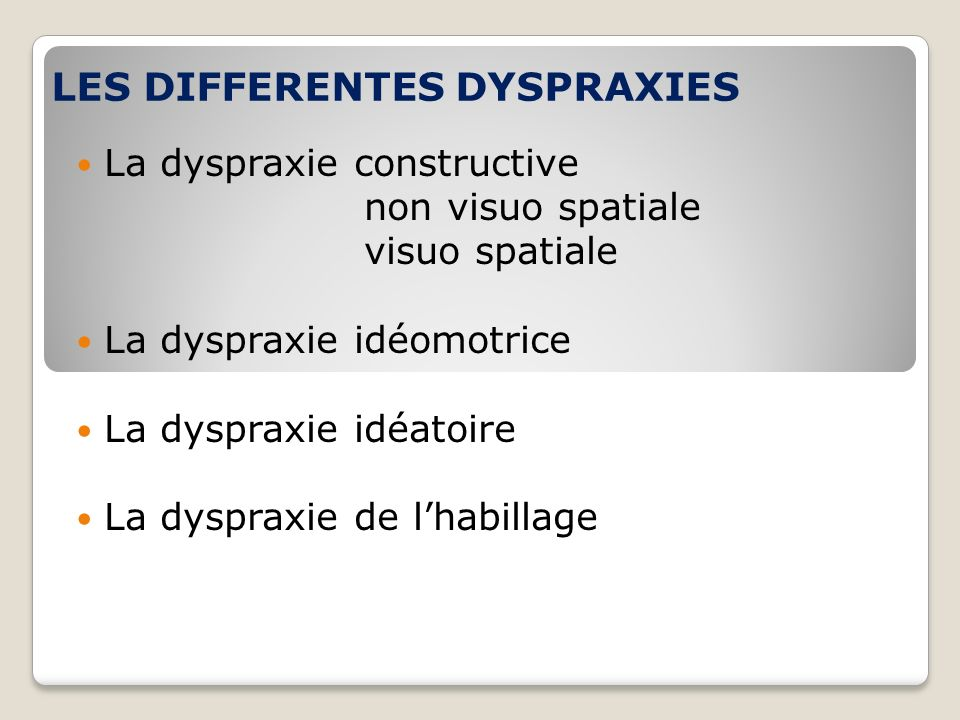LES DIFFERENTES DYSPRAXIES