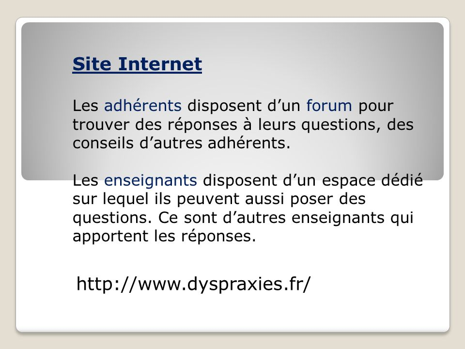 Site Internet http://www.dyspraxies.fr/