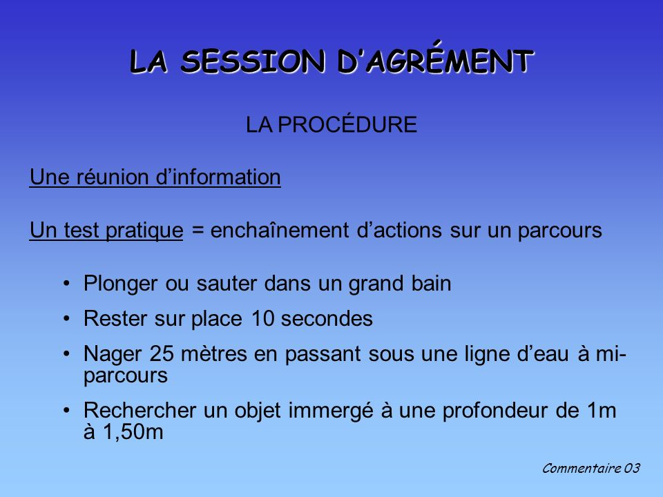 LA SESSION D'AGRÉMENT LA PROCÉDURE Une réunion d'information