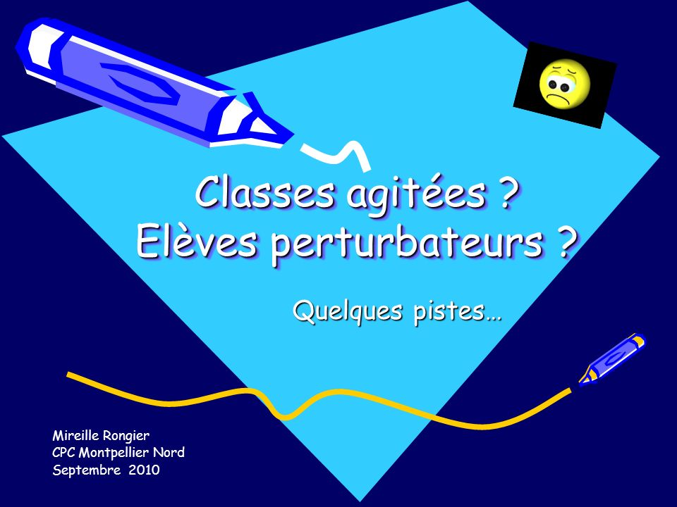 Classes agitées Elèves perturbateurs