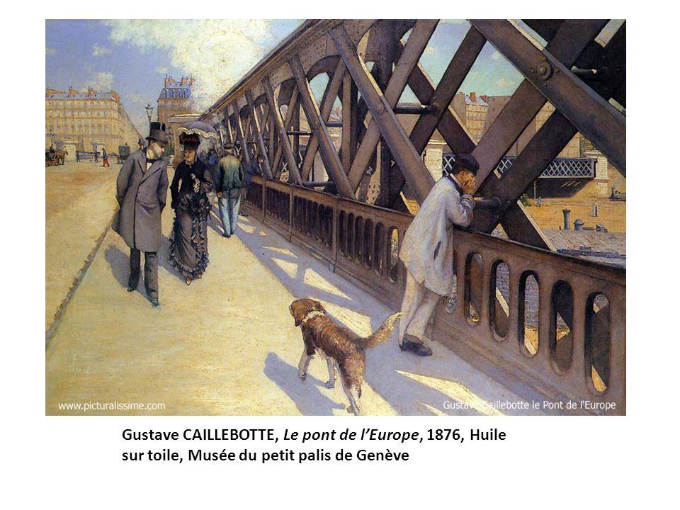 Gustave CAILLEBOTTE, Le pont de l'Europe, 1876, Huile sur toile, Musée du petit palis de Genève