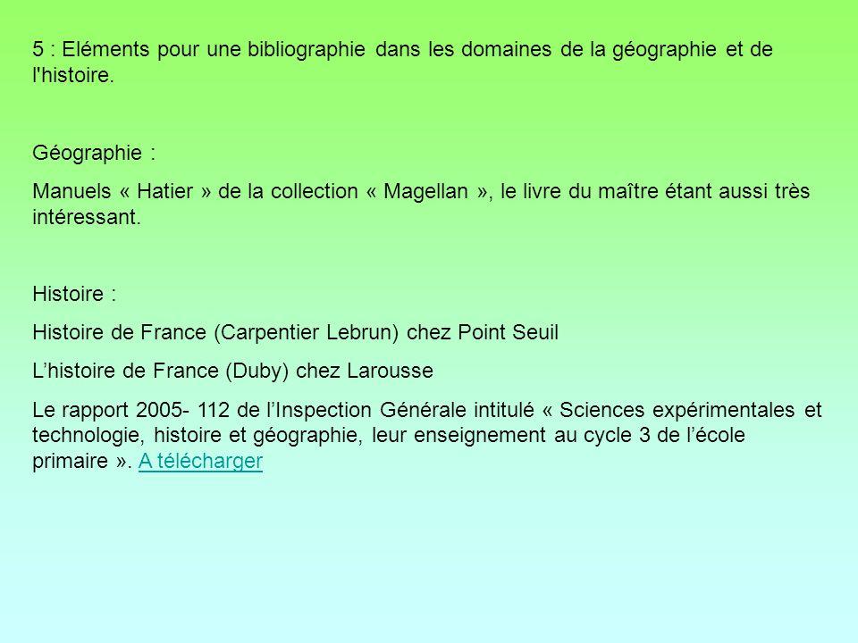 5 : Eléments pour une bibliographie dans les domaines de la géographie et de l histoire.