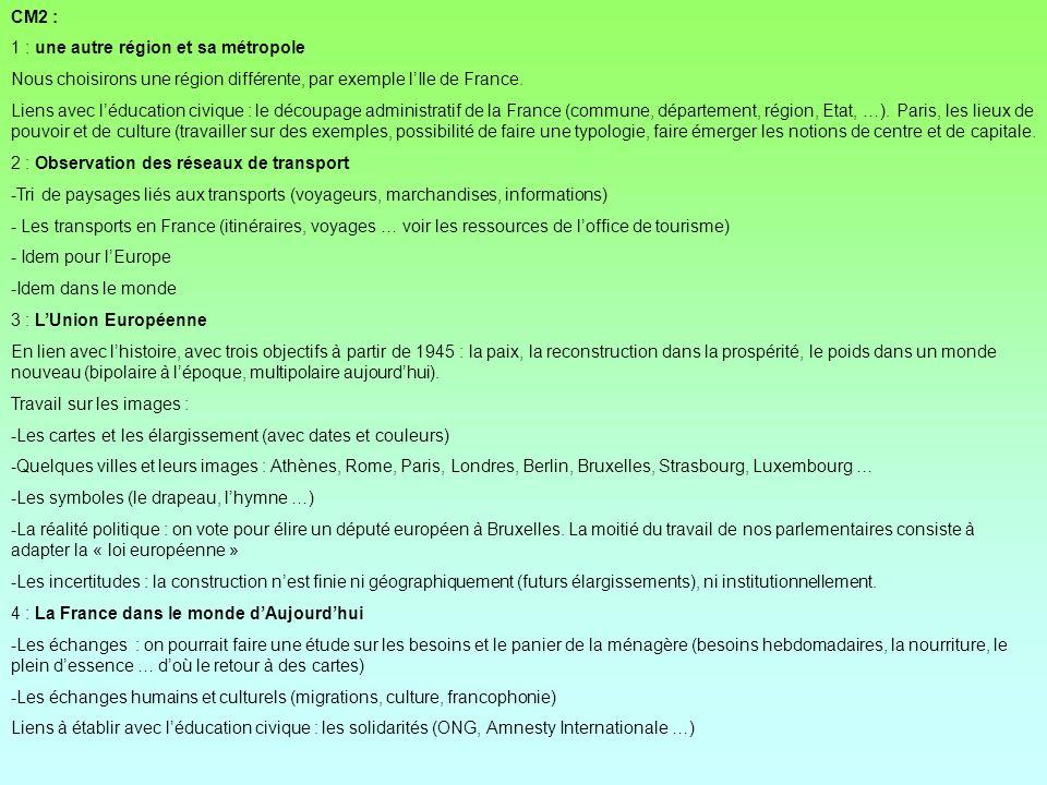 CM2 : 1 : une autre région et sa métropole. Nous choisirons une région différente, par exemple l'Ile de France.