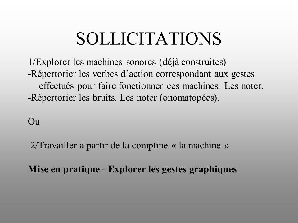 SOLLICITATIONS 1/Explorer les machines sonores (déjà construites)