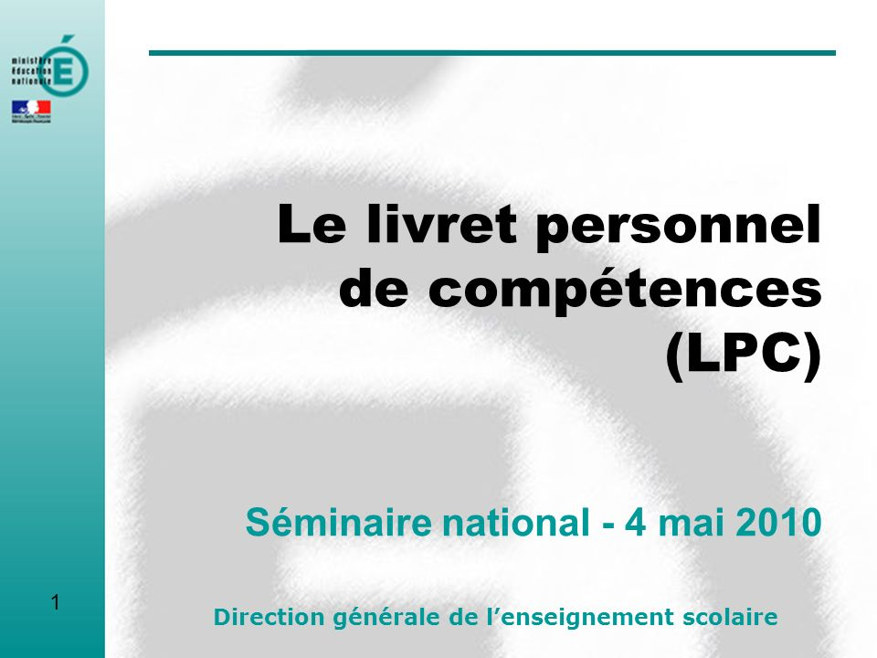 Le livret personnel de compétences (LPC) Séminaire national - 4 mai 2010
