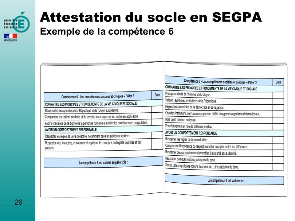 Attestation du socle en SEGPA Exemple de la compétence 6