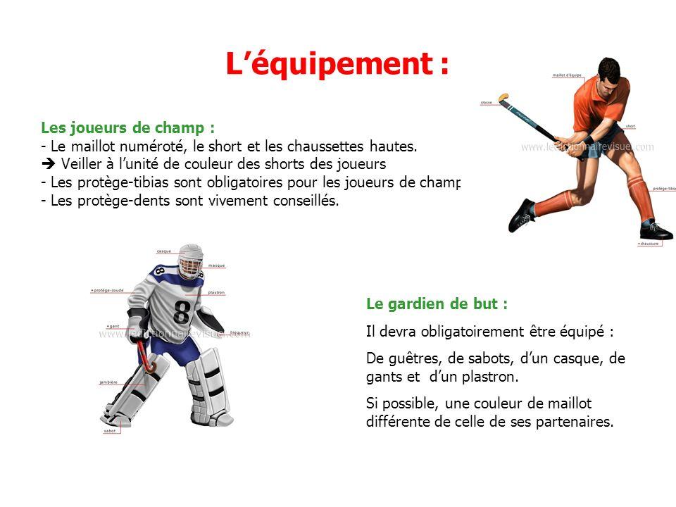 L'équipement : Les joueurs de champ :