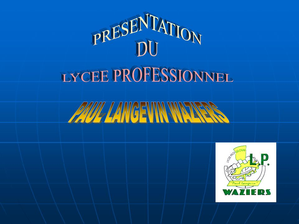 PRESENTATION DU LYCEE PROFESSIONNEL PAUL LANGEVIN WAZIERS