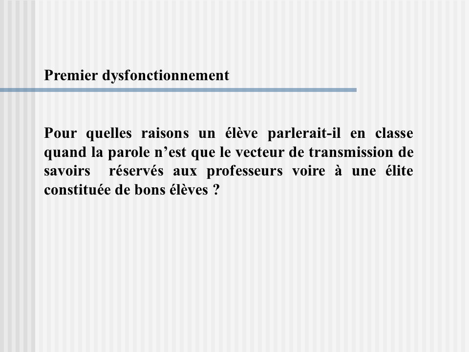 Premier dysfonctionnement