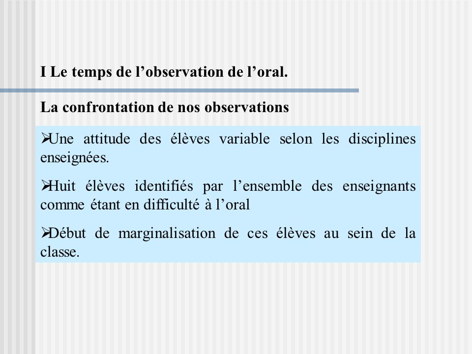 I Le temps de l'observation de l'oral.