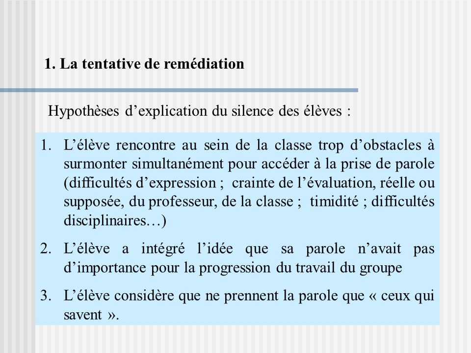 1. La tentative de remédiation