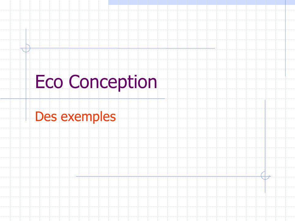 Eco Conception Des exemples