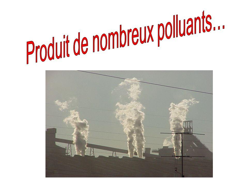 Produit de nombreux polluants…