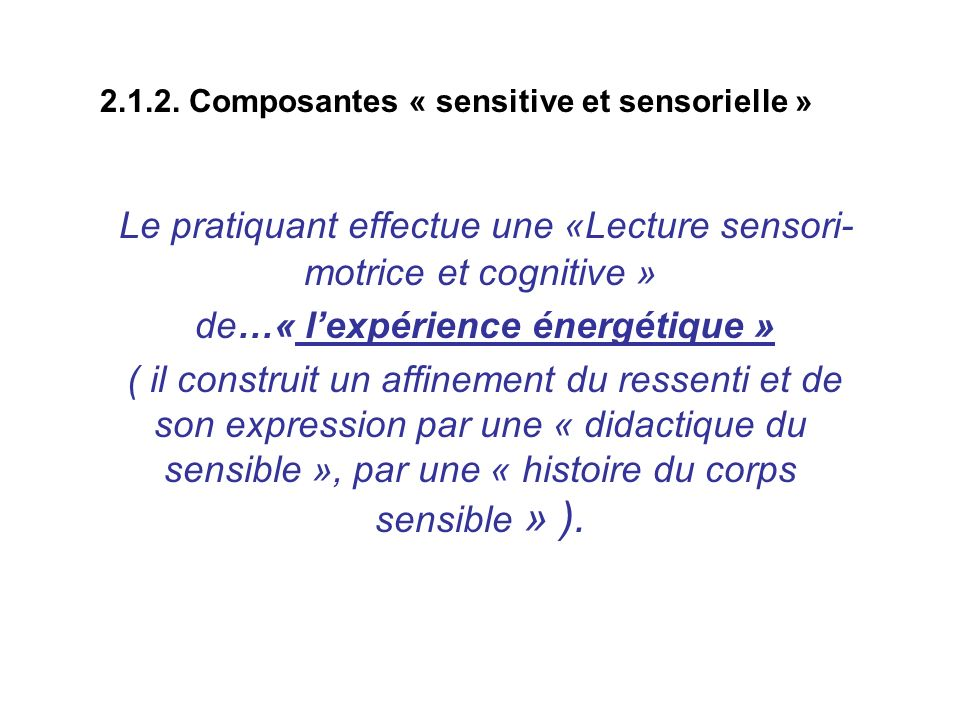 2.1.2. Composantes « sensitive et sensorielle »