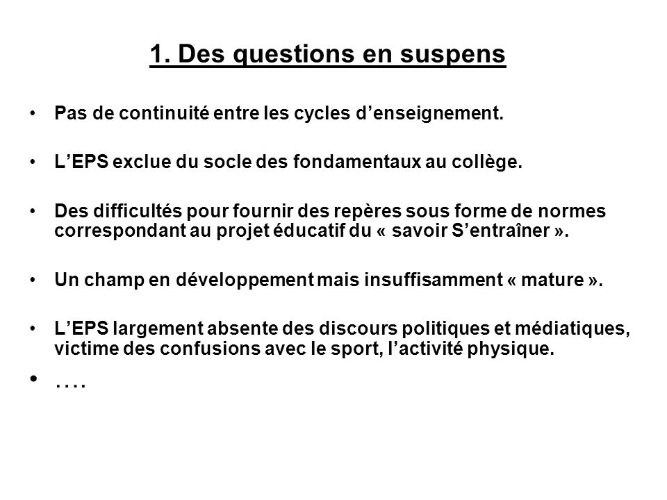 1. Des questions en suspens