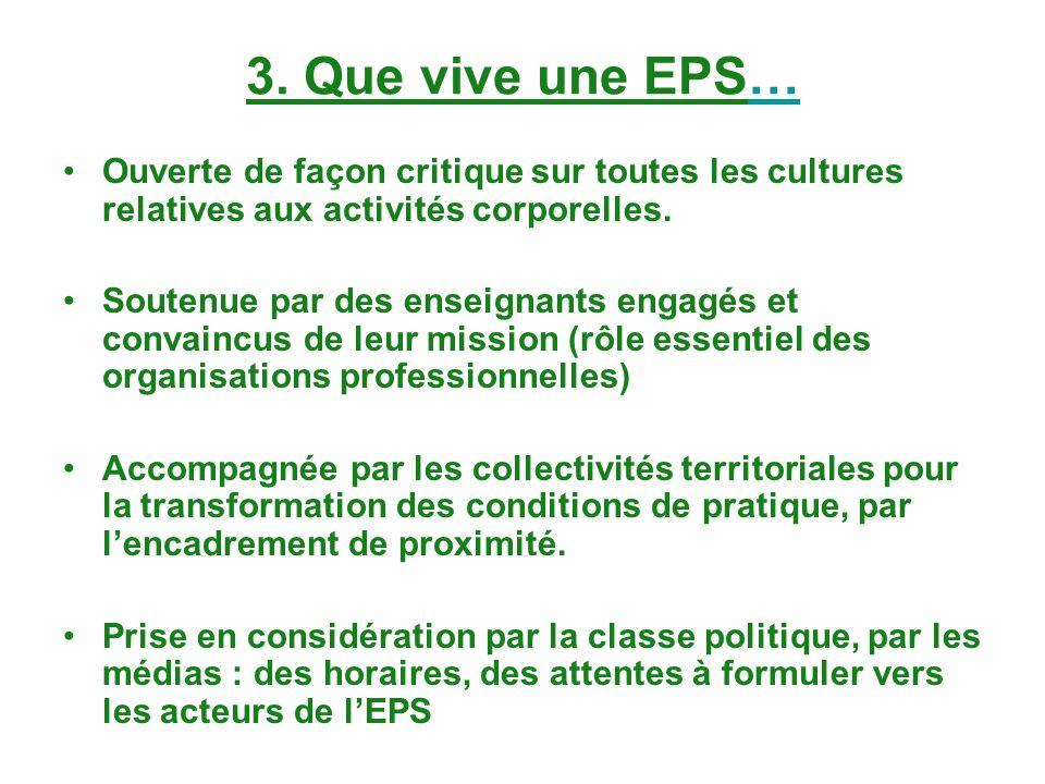 3. Que vive une EPS… Ouverte de façon critique sur toutes les cultures relatives aux activités corporelles.