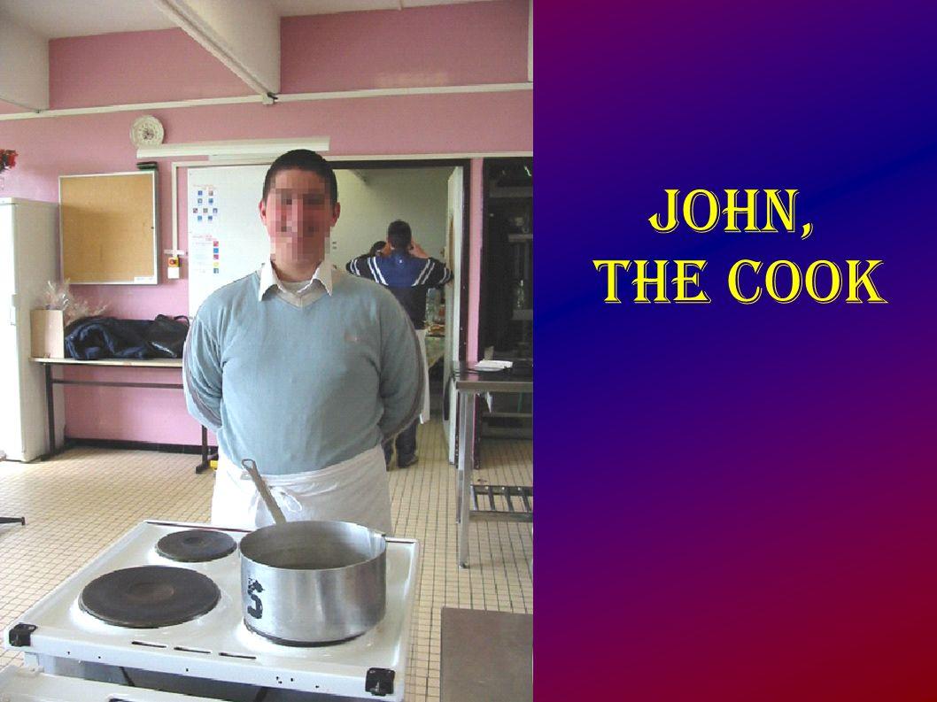 John, the cook