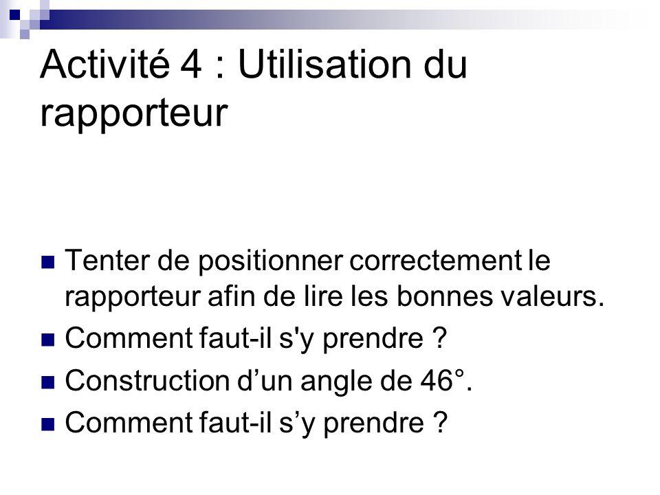 Activité 4 : Utilisation du rapporteur