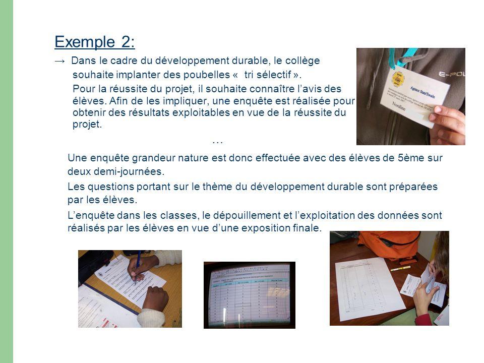 Exemple 2: … → Dans le cadre du développement durable, le collège