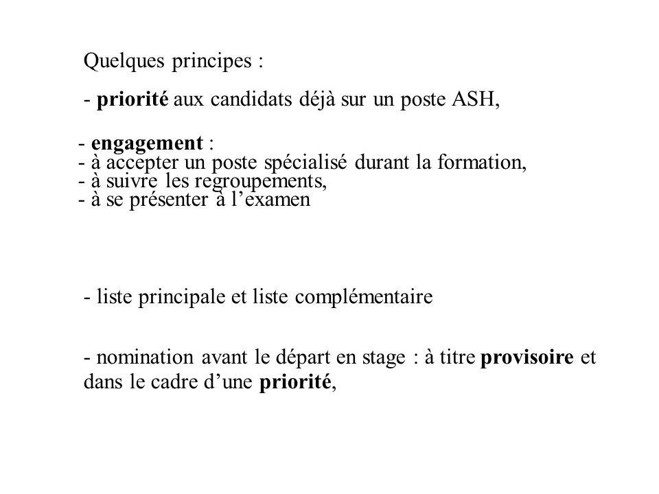 Quelques principes : - priorité aux candidats déjà sur un poste ASH, - engagement : - à accepter un poste spécialisé durant la formation,