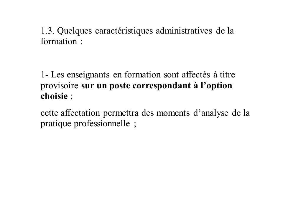 1.3. Quelques caractéristiques administratives de la formation :