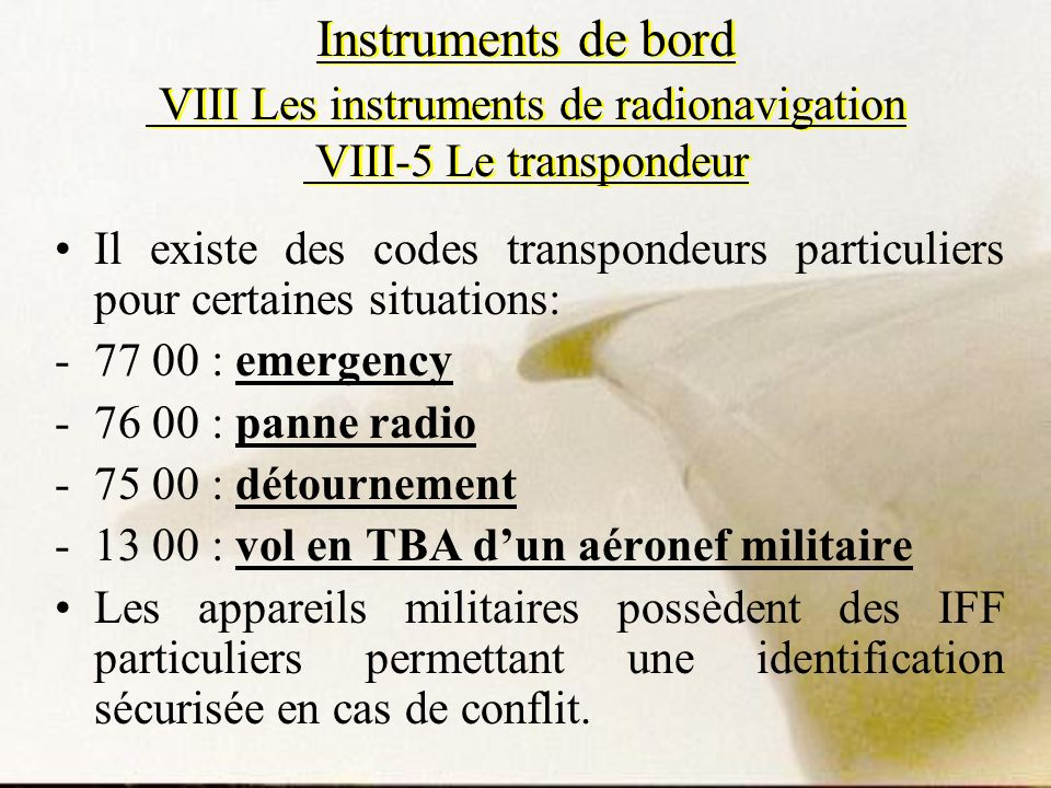 Instruments de bord VIII Les instruments de radionavigation VIII-5 Le transpondeur