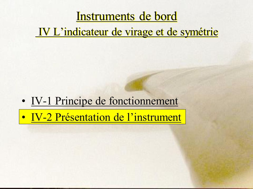 Instruments de bord IV L'indicateur de virage et de symétrie