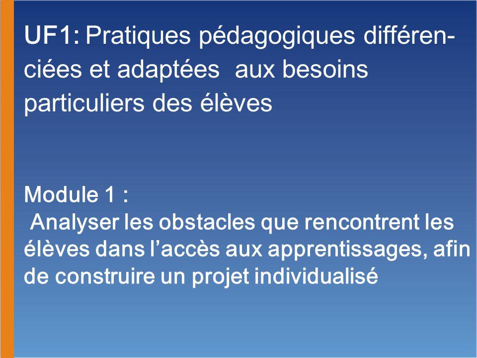 UF1: Pratiques pédagogiques différen-ciées et adaptées aux besoins particuliers des élèves