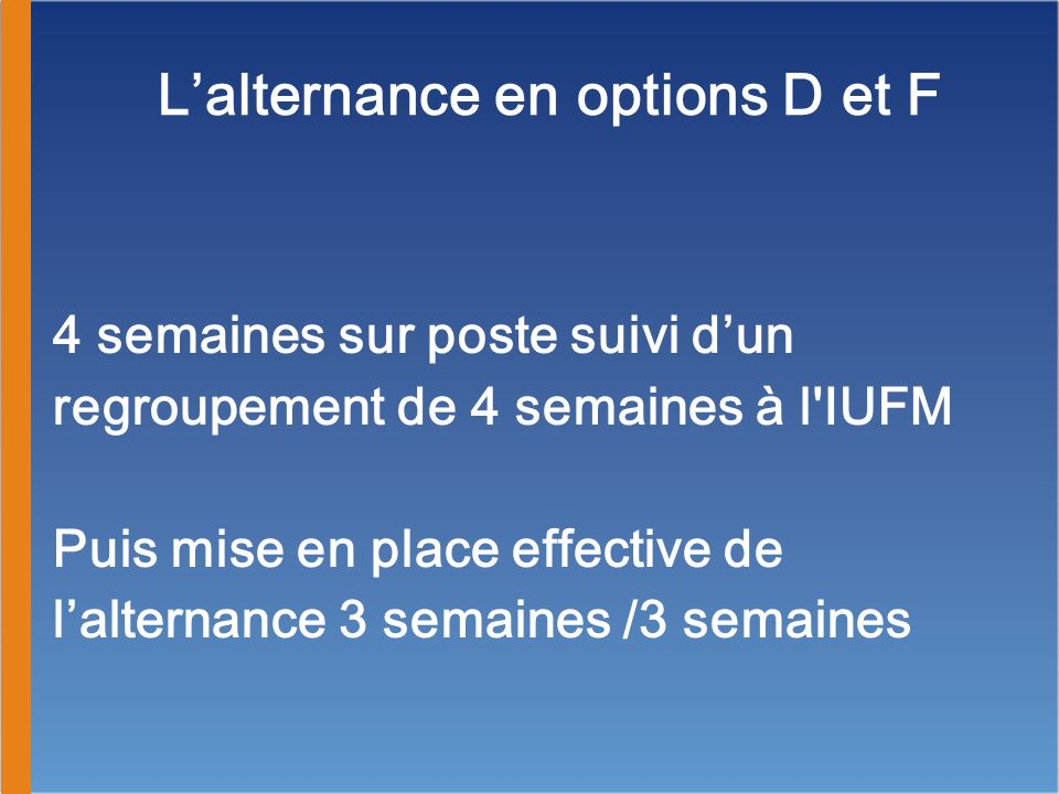 L'alternance en options D et F