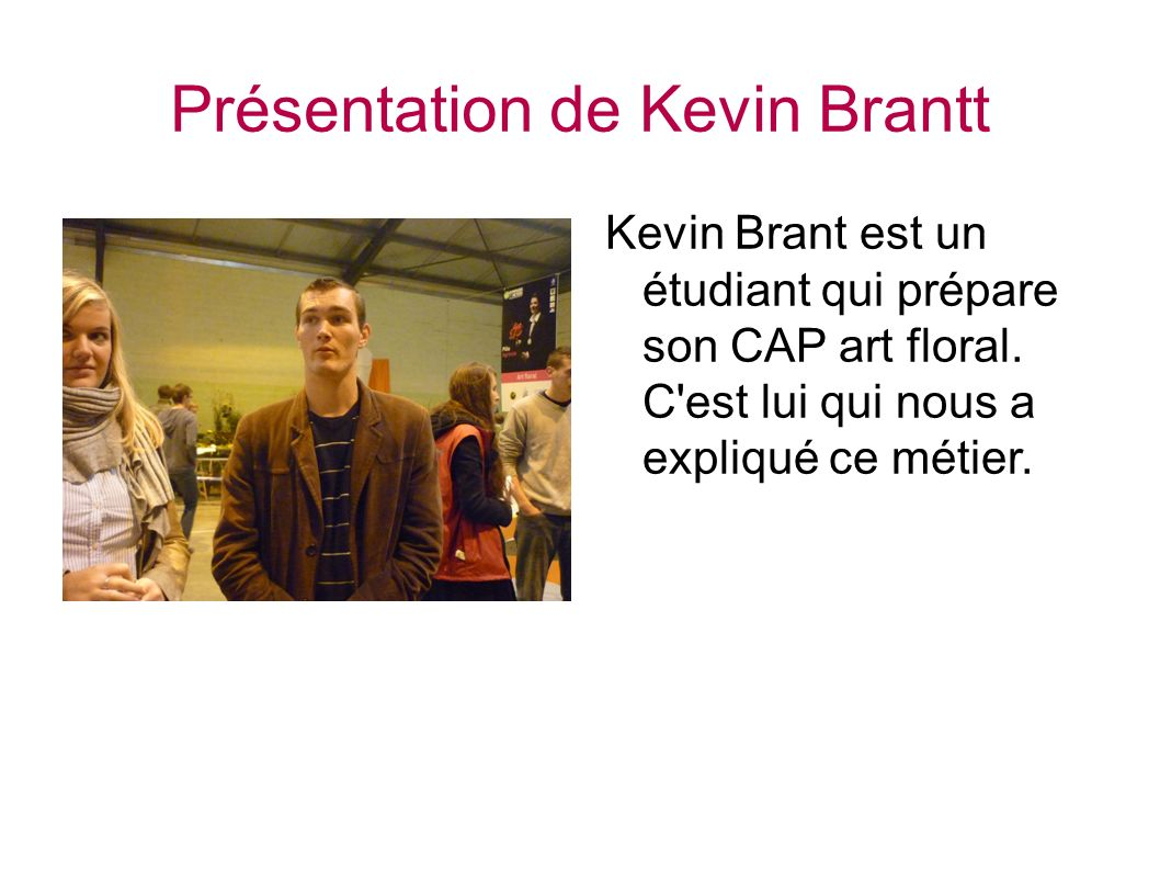 Présentation de Kevin Brantt