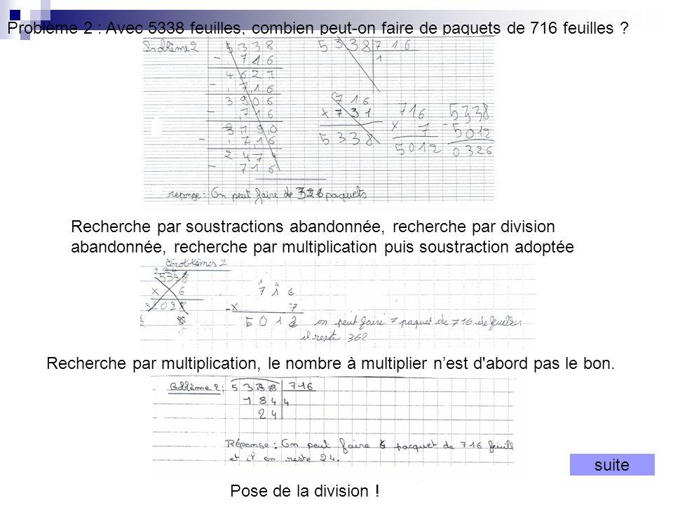 Problème 2 : Avec 5338 feuilles, combien peut-on faire de paquets de 716 feuilles