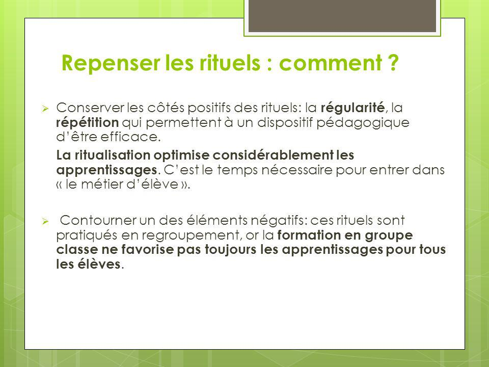 Repenser les rituels : comment