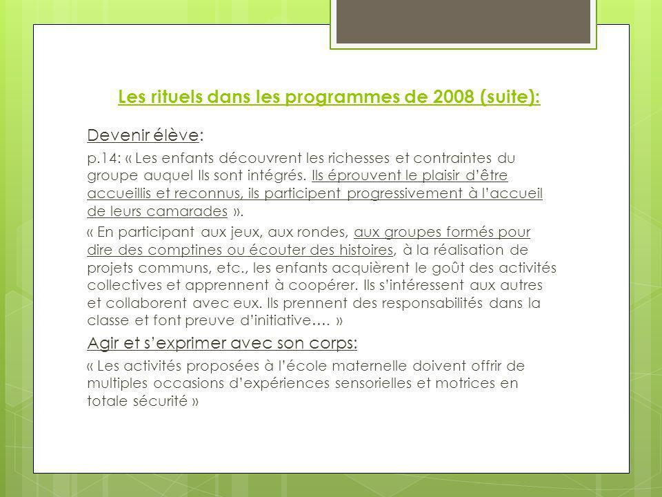Les rituels dans les programmes de 2008 (suite):
