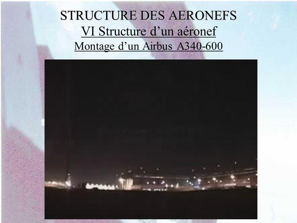 STRUCTURE DES AERONEFS VI Structure d'un aéronef Montage d'un Airbus A340-600