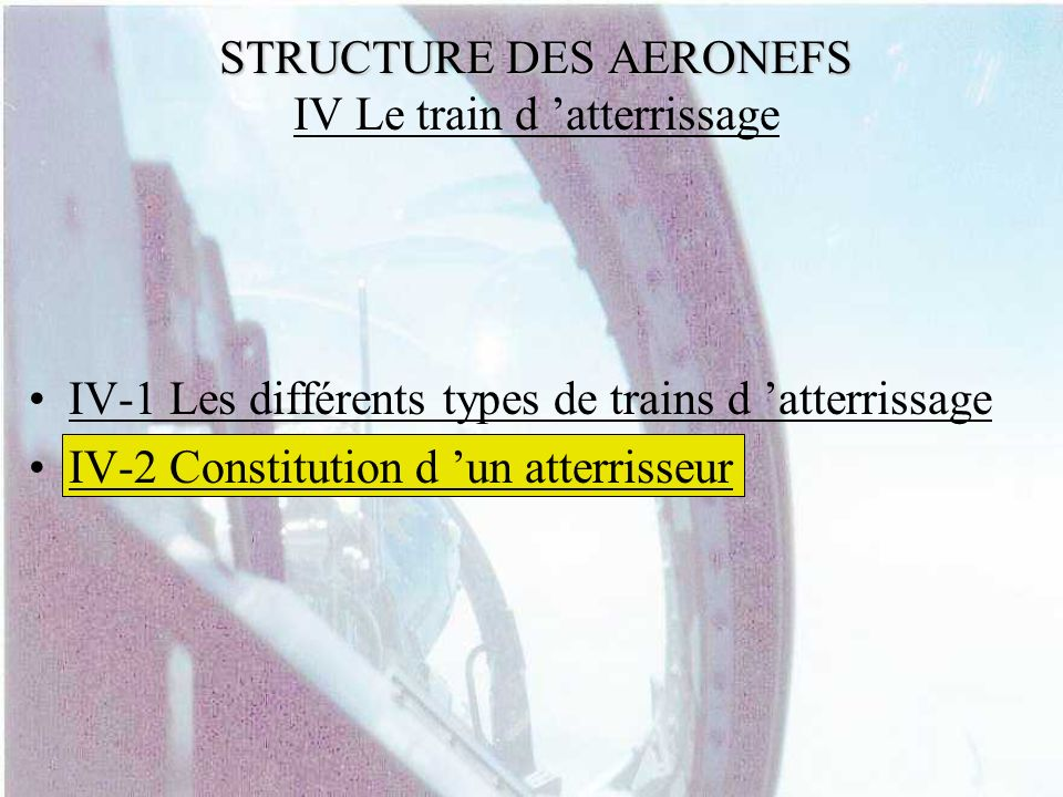 STRUCTURE DES AERONEFS IV Le train d 'atterrissage
