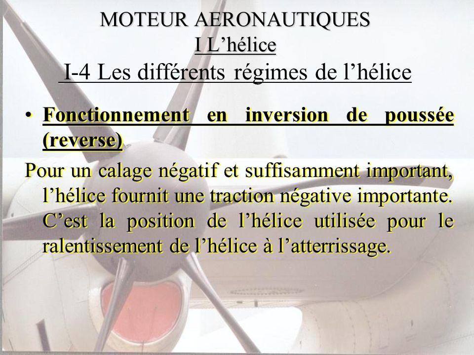 MOTEUR AERONAUTIQUES I L'hélice I-4 Les différents régimes de l'hélice