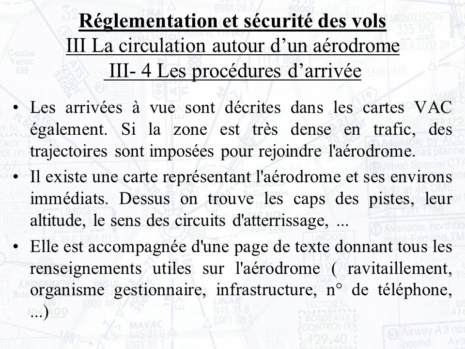 Réglementation et sécurité des vols III La circulation autour d'un aérodrome III- 4 Les procédures d'arrivée