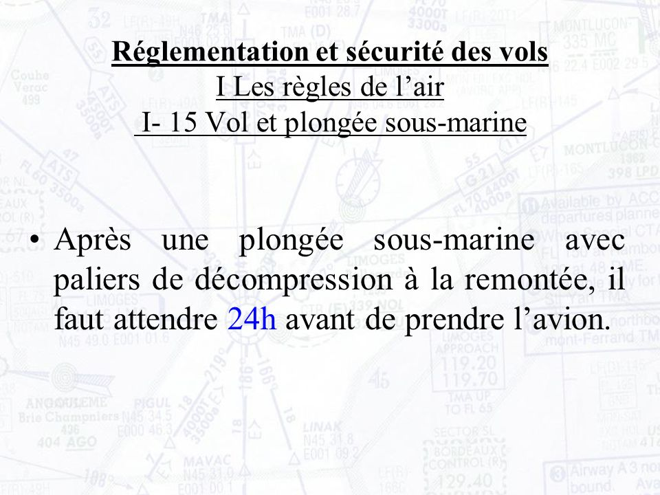 Réglementation et sécurité des vols I Les règles de l'air I- 15 Vol et plongée sous-marine