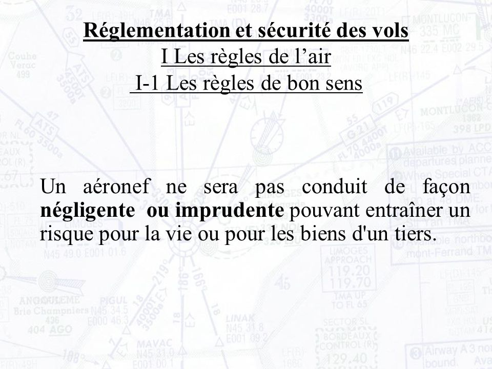 Réglementation et sécurité des vols I Les règles de l'air I-1 Les règles de bon sens
