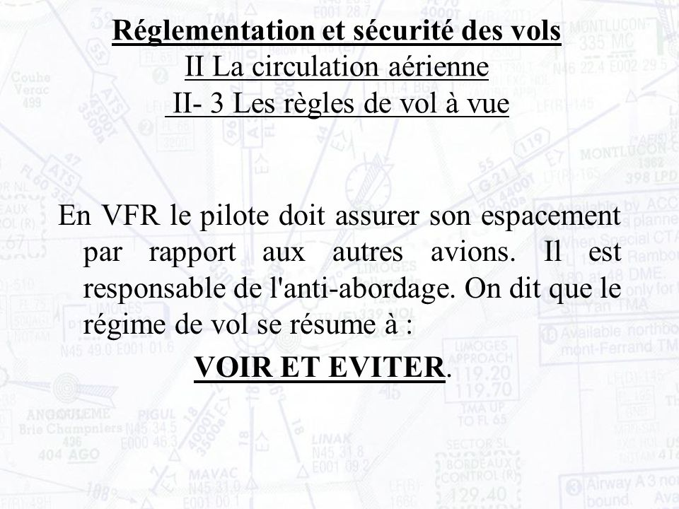 Réglementation et sécurité des vols II La circulation aérienne II- 3 Les règles de vol à vue