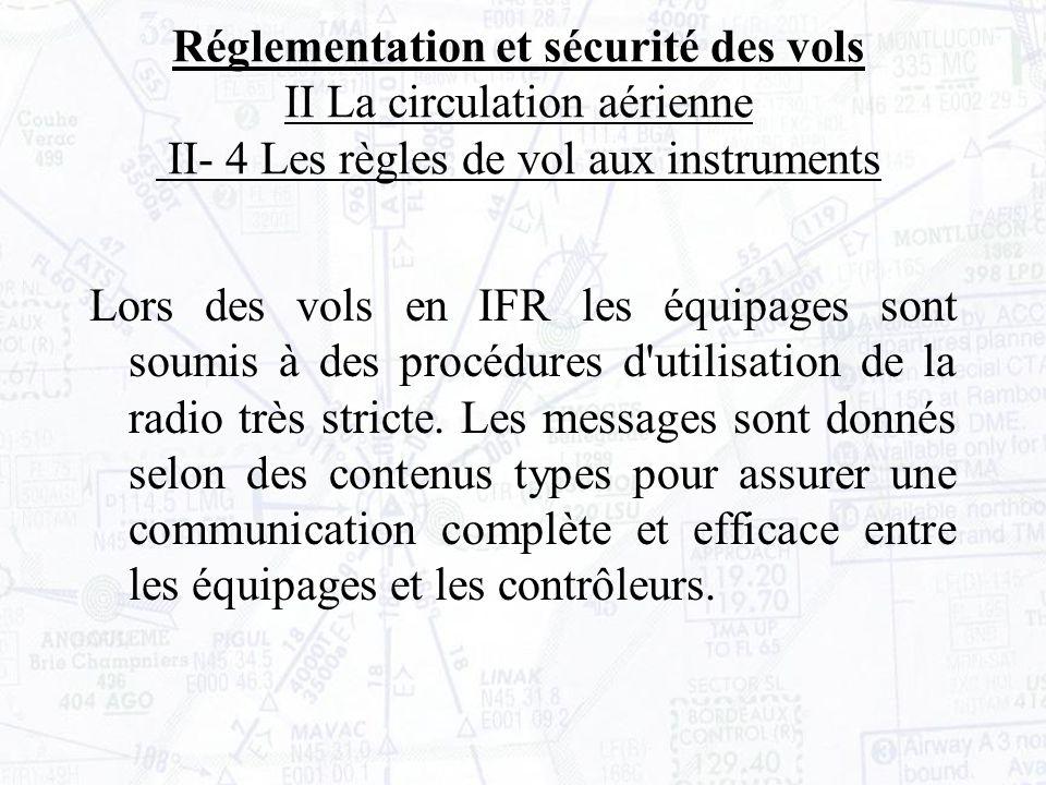 Réglementation et sécurité des vols II La circulation aérienne II- 4 Les règles de vol aux instruments