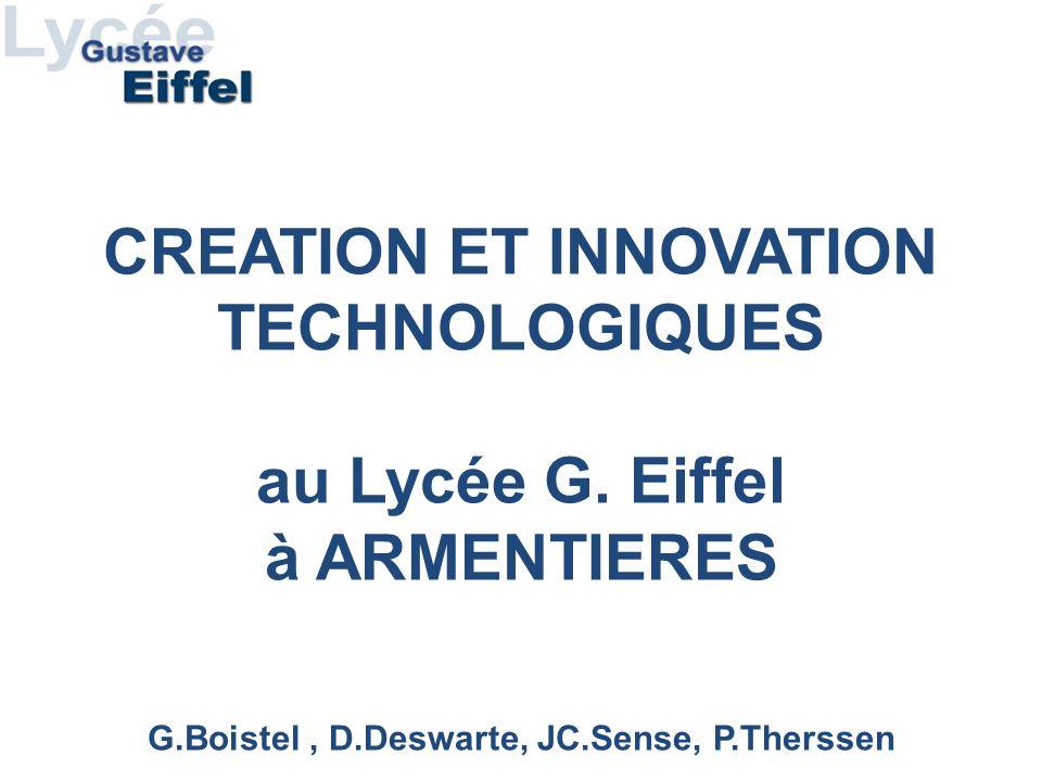 CREATION ET INNOVATION TECHNOLOGIQUES au Lycée G. Eiffel à ARMENTIERES